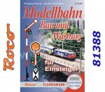 81388 Roco  Book Building and maintenance of model railway layouts/vehicles for beginners